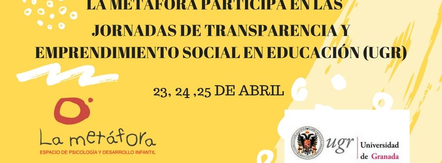 I Jornadas de Transparencia y Emprendimiento social en Educación en la Ugr